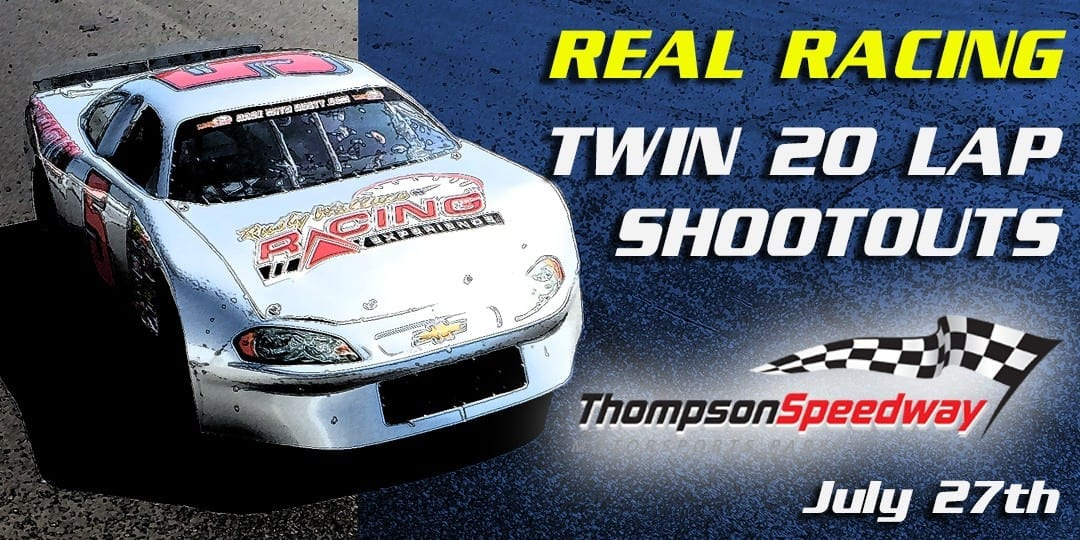 Real Racing – RWRE Twin 20 Lap Shootouts at Thompson Speedway Motorsports Park July 27th