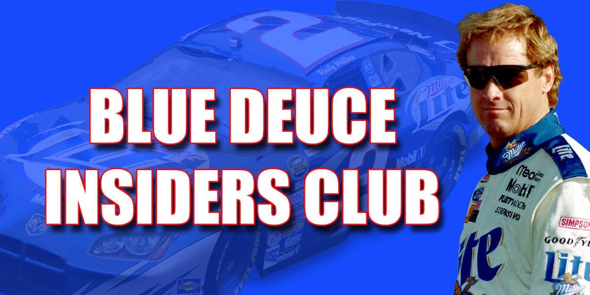 Rusty Wallace Racing Experience Blue Deuce Insiders Club