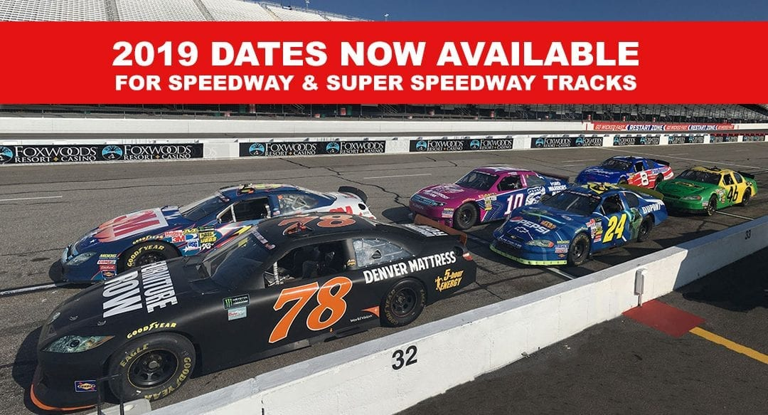 2019 Dates Now Available for Booking at Speedway & Super Speedway Tracks!